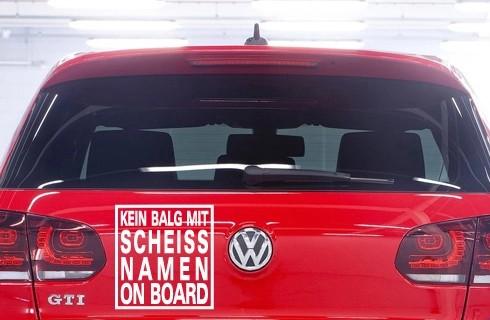 Kein Balg mit Scheiss Namen Auto Aufkleber 14 x 15 cm | AG-0011